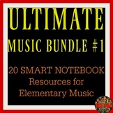 ULTIMATE MUSIC BUNDLE #1 - 20 SMART NOTEBOOK Resources for Elementary Music