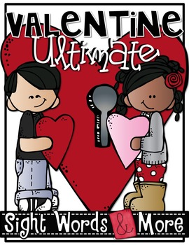 ULTIMATE SIGHT WORDS {Special VALENTINE'S Series} with Math & Literacy