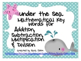 UNDER THE SEA Addition, Subtraction, Multiplication & Division Key Words