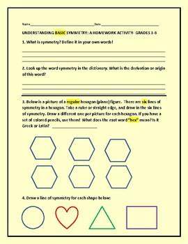 UNDERSTANDING BASIC SYMMETRY: A HOMEWORK ACTIVITY: GRS. 3-6