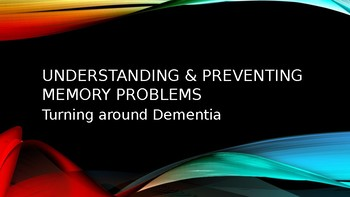 UNDERSTANDING PREVENTING MEMORY PROBLEMS - DEMENTIA