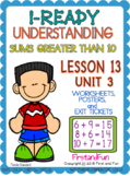 UNDERSTANDING SUMS GREATER THAN 10 UNIT 3 LESSON 13 WORKSHEET POSTER  EXIT TICKE