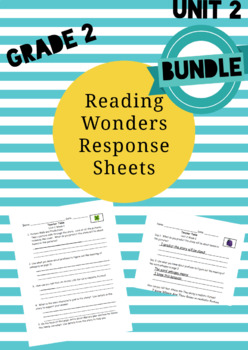 UNIT 2 BUNDLE:  Reading Wonders 2nd Grade Response Pages