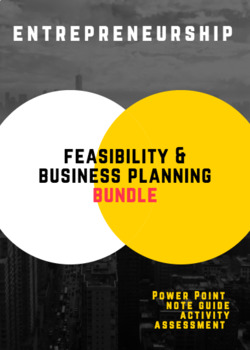 UNIT 2 CH 5 ENTREPRENEURSHIP BUNDLE - Feasibility and Business Planning