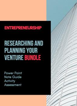 UNIT 2 CH 6 ENTREPRENEURSHIP BUNDLE - Researching and Planning Your Venture