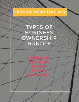 UNIT 2 CH 7 ENTREPRENEURSHIP BUNDLE – Types of Business Ownership