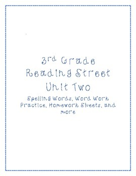 UNIT 2 Reading Street Spelling Homework, Word Work, AND MORE!