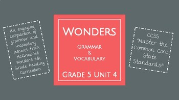 UNIT 4: McGraw-Hill Wonders Vocabulary and Grammar Mini-Lessons