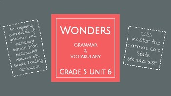 UNIT 6: McGraw-Hill Wonders Vocabulary and Grammar Mini-Lessons