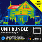 UNIT BUNDLE - Thermal Energy, Heat, and Temperature - Dist