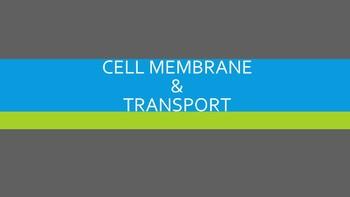 UNIT: Cell Membrane & Transportation