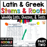 Greek and Latin Roots Weekly Lists UNIT TWO