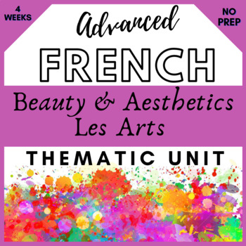 THEMATIC UNIT PLANS French francais ART esthetique AP 3+ weeks of materials!