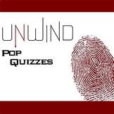 UNWIND 11 Pop Quizzes (by Neal Shusterman)