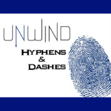UNWIND Hyphens & Dashes