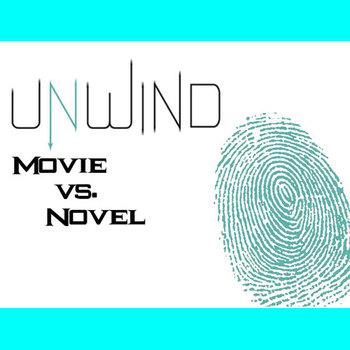 UNWIND Movie vs Novel Comparison