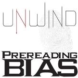 UNWIND PreReading Bias