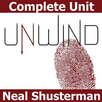 UNWIND Unit - Novel Study Bundle (Neal Shusterman) - Literature Guide