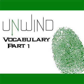 UNWIND Vocabulary List and Quiz (30 words, Part 1)