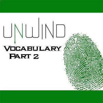 UNWIND Vocabulary List and Quiz (30 words, Part 2)