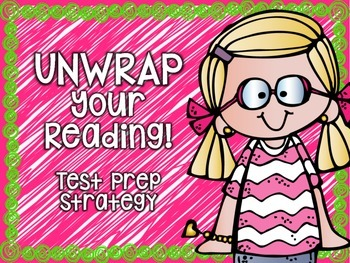 UNWRAP Your Reading! Test Prep Strategy