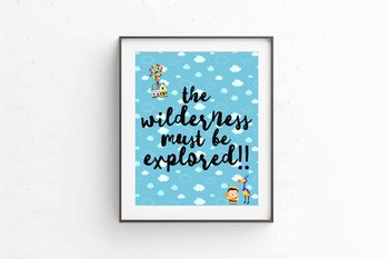 UP theme classroom decor, 8x10 the wilderness must be explored