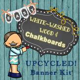 UPCYCLED DECORATIONS! Whitewashed Wood and Chalkboard Banner Kit