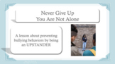 UPSTANDER Bullying Prevention YOU ARE NOT ALONE Ready to U