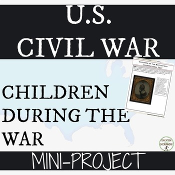 US Civil War Children of the US Civil War Informational Te