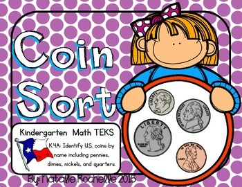 Coin Identification Sort (TEKS): Penny, Nickel, Dime, and Quarter