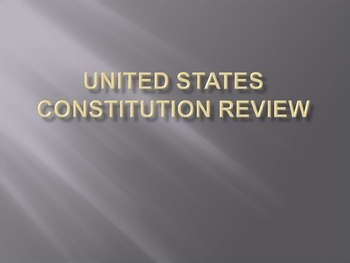 U.S. Constitution Review Power Point