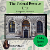 US Economy and the Federal Reserve Unit for Special Ed with lesson plans