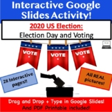 US Election Day and Voting 2020  **Google Slides and Distance Learning**