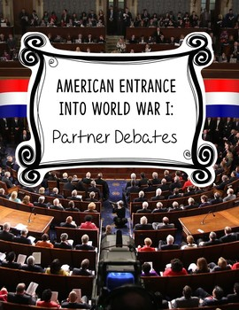 US Entrance into World War I: Partner Debates