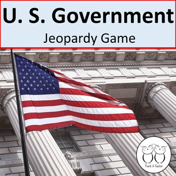 U.S. Government Jeopardy for High School
