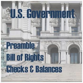 U.S. Government: Preamble, Bill of Rights, Checks & Balances