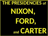US HIS UNIT 14 LESSON 5 The Presidencies of Nixon, Ford, and Carter POWERPOINT