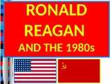 US HIS UNIT 15 LESSON 1: Ronald Reagan and the 1980s POWERPOINT