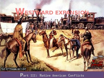 US HISTORY II: Westward Expansion Part III Native American Conflicts PowerPoint