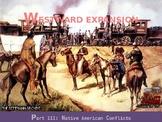 US HISTORY II: Westward Expansion Part III Native American