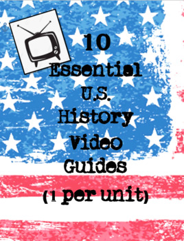 Top 10 Essential Video Guides for US History ENTIRE YEAR! 1 per unit!