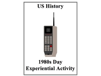 11th Grade US History 1980s Day Experiential Activity