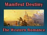 Age of Jackson Manifest Destiny Romance of the West PowerPoint (U.S. History)