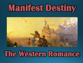 Age of Jackson Manifest Destiny Romance of the West PowerP