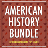 American History/U.S. History Bundle: Beginnings through W