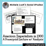 U.S. History American Imperialism in 1900 Powerpoint Lecture Notes