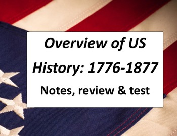 US History: An Overview 1776-1877.   Revolution, Constitut