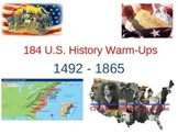 Daily Warm Up Questions for US History 1492-1865 (184 slides)