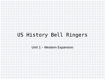 Westward Expansion - US History Unit 1 Bell Work
