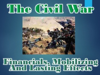 Civil War Financials, Mobilizing, and Long Term Effects PowerPoint